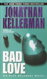 Bad Love - Jonathan Kellerman