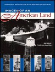 Images of an American Land: Vernacular Architecture in the Western United States - Thomas Carter