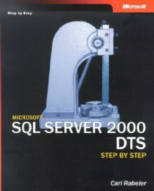 Microsoft® SQL Server� 2000 DTS Step by Step - Carl Rabeler