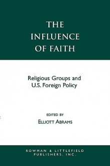 Influence Of Faith - Elliott Abrams