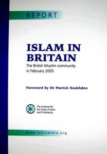 Islam in Britian: The British Muslim Community in February 2005 - Institute for the Study of Islam and Chr