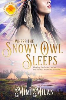 Where Snowy Owl Sleeps - Mimi Milan