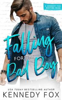 Falling for the bad boy - Kennedy Fox
