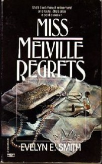 Miss Melville Regrets - Evelyn E. Smith