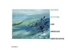 Rainer Fetting: Los Angeles Surfscapes - Rainer Fetting