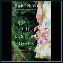 The Lost Hours - Karen White, Beth Devries, Inc. Listen & Live Audio