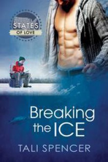 Breaking the Ice (States of Love) - Tali Spencer