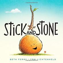 Stick and Stone - Beth Ferry,Tom Lichtenheld