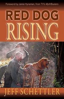 Red Dog Rising - Jeff Schettler