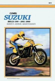 Suzuki Rm125-500 Single Shock, 1981-1988: Service, Repair, Maintenance - Clymer Publishing