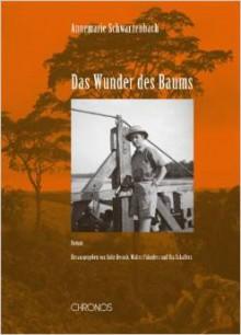 Das Wunder des Baums - Annemarie Schwarzenbach