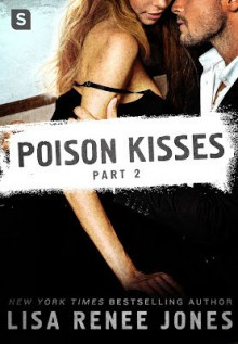 Poison Kisses: Part 2 - Lisa Renee Jones