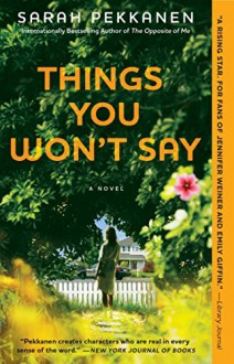 Things You Won't Say: A Novel - Sarah Pekkanen