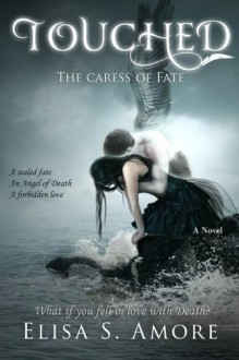 Touched - The Caress of Fate (Volume 1) - Elisa S. Amore,Annie Crawford,Leah D. Janeczko