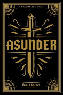 Dragon Age: Asunder Deluxe Edition - David Gaider