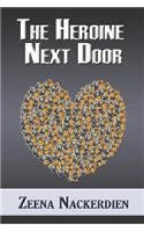The Heroine Next Door - Zeena Nackerdien