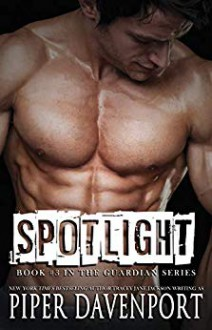 Spotlight (Guardians #3) - Piper Davenport