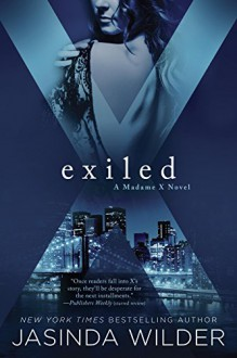 Exiled: A Madame X Novel - Jasinda Wilder
