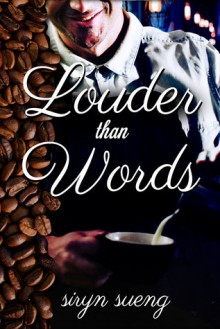 Louder Than Words - Siryn Sueng