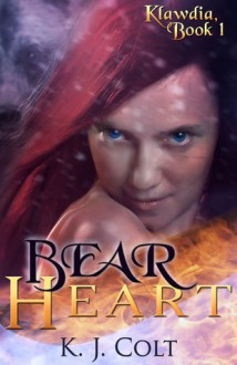 Bear Heart - K.J. Colt