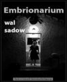 Embrionarium - Wal Sadow