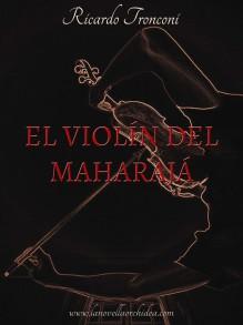 El violín del Maharajá - Ricardo Tronconi
