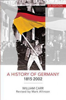 A History of Germany, 1815-2002 - Mark Allinson