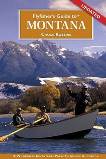 Flyfisher's Guide to Montana (Flyfisher's Guide to) - Chuck Robbins