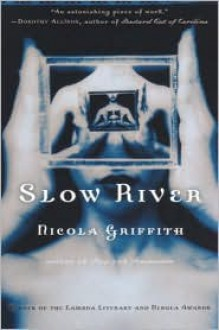 Slow River - Nicola Griffith