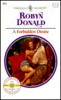 A Forbidden Desire(Harlequin Presents, #2012) - Robyn Donald