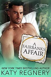 A Fairbanks Affair (Odds-Are-Good #3) - Katy Regnery