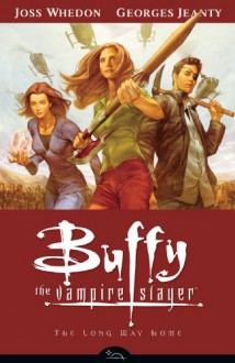 Buffy Season Eight Volume 1: The Long Way Home (Buffy the Vampire Slayer: Season 8) - Joss Whedon,Georges Jeanty,Georges Jeanty,Andy Owens,Jo Chen