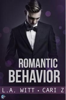 Romantic Behavior (Bad Behavior Book 4) - Cari Z.,L.A. Witt