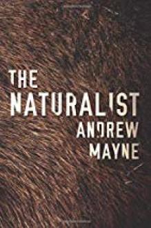 The Naturalist (The Naturalist Series) - Andrew Mayne