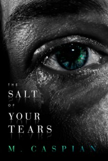 The Salt of Your Tears - M. Caspian
