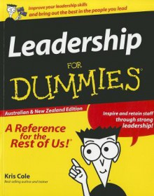 Leadership for Dummies: Australian & New Zealand Edition - Kris Cole