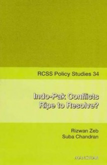 Indo-Pak Conflicts, Ripe to Resolve? - Rizwan Zeb, Suba Chandran