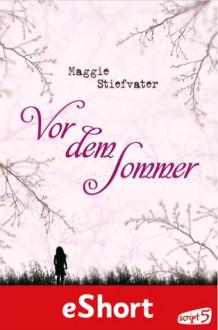 Vor dem Sommer - Maggie Stiefvater