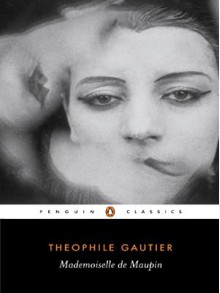 Mademoiselle de Maupin - Théophile Gautier, Helen Constantine, Patricia Duncker