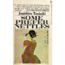 Some Prefer Nettles - Jun'ichirō Tanizaki, Edward G. Seidensticker