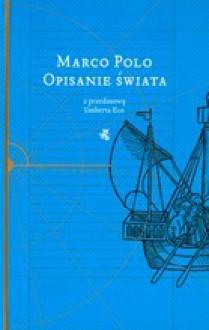 Opisanie świata - Marco Polo, Anna Ludwika Czerny