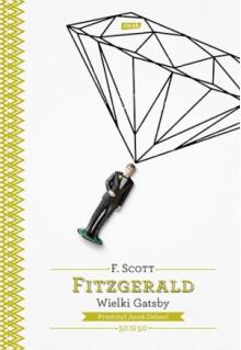 Wielki Gatsby - F. Scott Fitzgerald, Jacek Dehnel