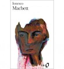 Macbett - Eugène Ionesco