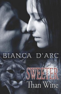 Sweeter Than Wine - Bianca D'Arc