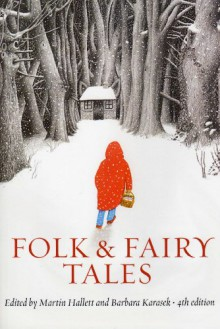 Folk & Fairy Tales: An Introductory Anthology - Martin Hallett,Barbara Karasek
