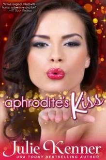 Aphrodite's Kiss (Superhero Central #1) - Julie Kenner