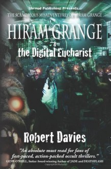 Hiram Grange and the Digital Eucharist - Robert Davies, Danny Evarts, Malcolm McClinton