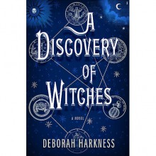 A Discovery of Witches (All Souls Trilogy, #1) - Deborah Harkness