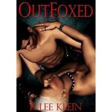 Outfoxed (Glitter Fox, #1) - K-lee Klein