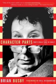 Character Parts: Who's Really Who in CanLit - Brian Busby